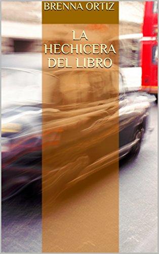 La Hechicera del Libro (Spanish Edition)