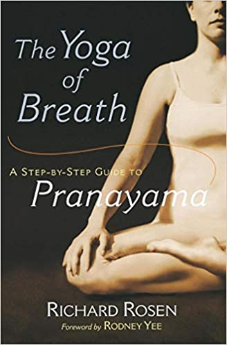 The Yoga of Breath: A Step-by-Step Guide to Pranayama ...