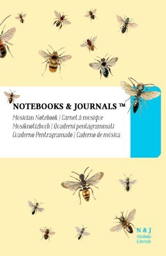 Musician Notebooks & Journals, Bees (Nature Collection) Large, Soft Cover: (5.5 x 8.5)(Blank Sheet Music, Music Manuscript Paper, Staff Paper) pdf epub