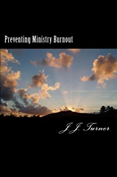 Preventing Ministry Burnout by [Turner, J.J.]