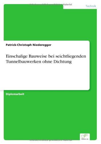 einschalige-bauweise-bei-seichtliegenden-tunnelbauwerken-ohne-dichtung-german-edition