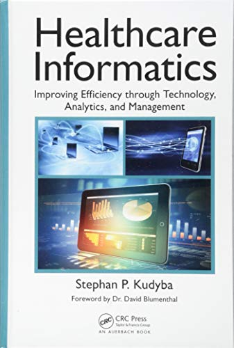 Healthcare Informatics: Improving Efficiency through Technology, Analytics, and Management (Social Media And Health Care An Overview)