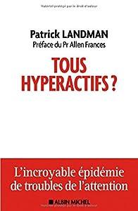 vignette de 'Tous hyperactifs ? (Patrick Landman)'