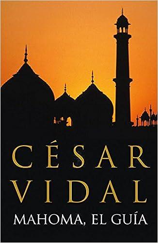 Mahoma: El guía (Obras diversas): Amazon.es: Vidal, César: Libros