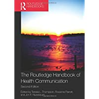 The Routledge Handbook of Health Communication (Routledge Communication Series)