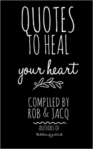 Quotes To Heal Your Heart R J Rob Jacq 9781508755180 Amazoncom