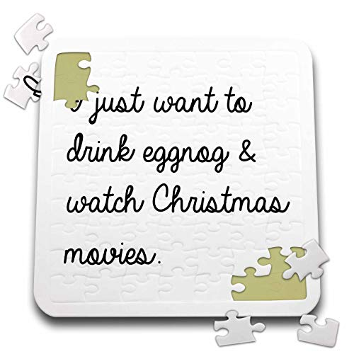 3dRose Tory Anne Collections Quotes - I Just Want to Drink Eggnog and Watch Christmas Movies - 10x10 Inch Puzzle (pzl_301741_2)