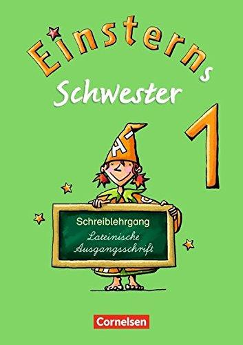Einsterns Schwester - Erstlesen - Ausgabe 2008: 1. Schuljahr - Schreiblehrgang Lateinische Ausgangsschrift