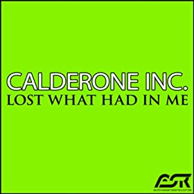 Calderone Inc.-Lost What Had In Me