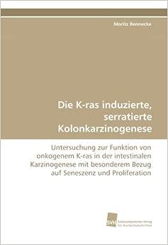 Die K-ras induzierte, serratierte Kolonkarzinogenese: Untersuchung zur Funktion von onkogenem K-ras in der intestinalen Karzinogenese mit besonderem Bezug auf Seneszenz und Proliferation