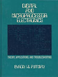 Digital and Microprocessor Electronics: Theory, Applications and Troubleshooting