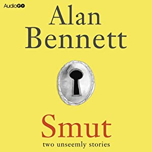 Smut: Two Unseemly Stories: The Greening of Mrs Donaldson & The Shielding of Mrs Forbes Audiobook