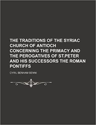 The traditions of the Syriac Church of Antioch concerning