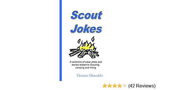 Scout Jokes: A collection of clean jokes and stories related to Scouting,  camping and hiking (Scout Fun Books Book 1)