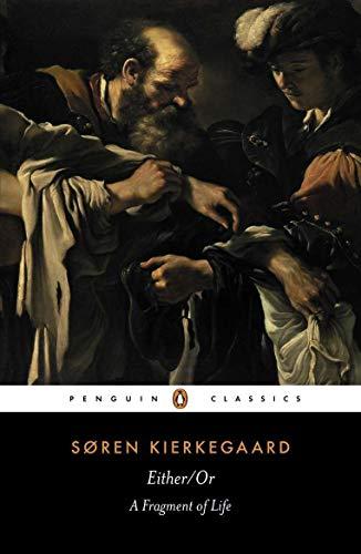 [by Soren Kierkegaard] Either/Or...