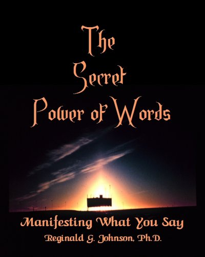 Secret Power of Words : Manifesting What You Say