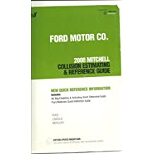 Ford Motor Co-2008Mitchell Collision Estimating & Reference Guide (New Quick Reference Information, 08/12)