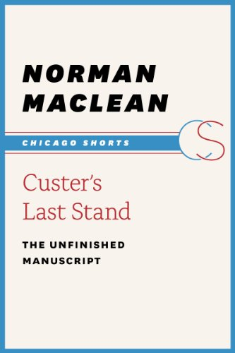 Custer's Last Stand: The Unfinished Manuscript (Chicago Shorts)