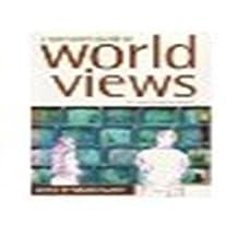 Spectator's Guide to World Views, A: Ten Ways Of Understanding Life