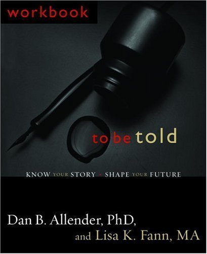 Workbook for To Be Told Workbook Edition by Allender, Dan B. published by WaterBrook Press (2005) Paperback