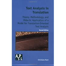Text Analysis in Translation: Theory Methodology, and Didactic Application of a Model for Translation-Oriented Text Analysis