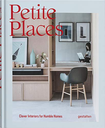 (Petite Places: Clever Interiors for Humble)