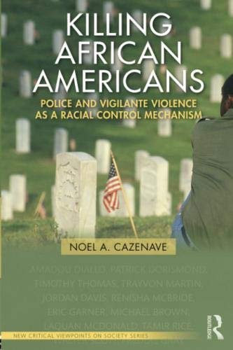 Search : Killing African Americans: Police and Vigilante Violence as a Racial Control Mechanism (New Critical Viewpoints on Society)