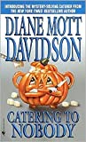 Download Catering to Nobody (Culinary Mystery Series #1) by Diane Mott Davidson in PDF ePUB Free Online