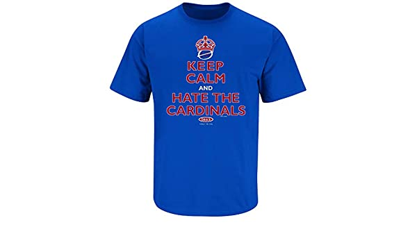 Chicago Baseball Fans Keep Calm and Hate The Cardinals T-Shirt S-5X