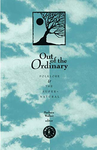 Out Of The Ordinary: Folklore and the Supernatural
