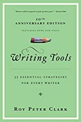 Writing Tools: 55 Essential Strategies for Every Writer by Roy Peter Clark(2008-01-10) Paperback