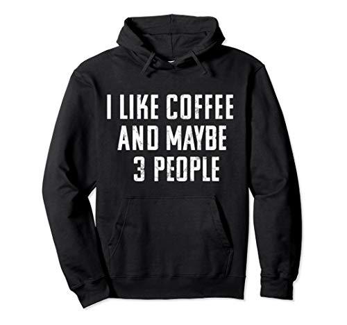 Coffee Vintage Hoodie: I Like Coffee And Maybe Three People