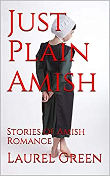 Just Plain Amish: Stories of Amish Romance by [Green, Laurel]