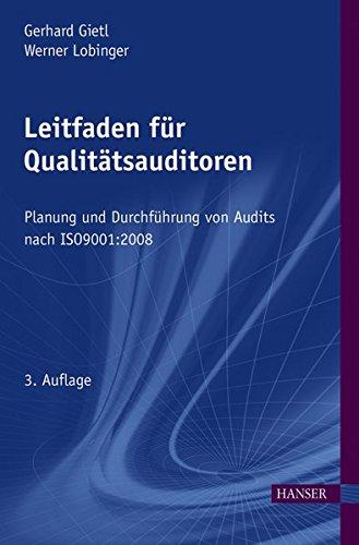 Leitfaden für Qualitätsauditoren: Planung und Durchführung von Audits nach ISO 9001:2008