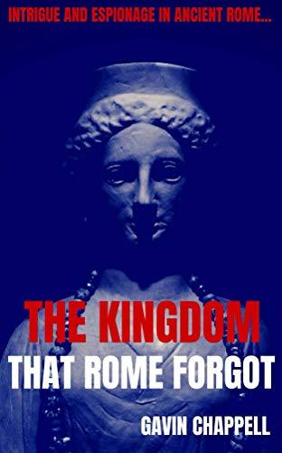 The Kingdom that Rome Forgot (On Hadrian's Secret Service Book 7)