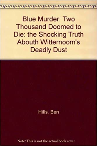 Book Blue Murder: Two Thousand Doomed to Die: the Shocking Truth Abouth Witternoom's Deadly Dust