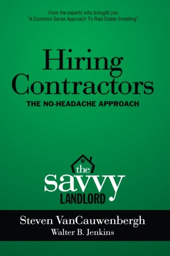 Hiring Contractors The No-Headache Approach: The Savvy Landlord PDF