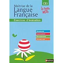 Maîtrise de la langue française - CE1: Exercices d'évaluation - Grammaire • Conjugaison • Orthographe • Vocabulaire