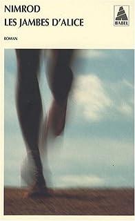 Les jambes d'Alice : roman, Bena Djangrang, Nimrod