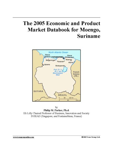 Download The 2005 Economic and Product Market Databook for Moengo, Suriname pdf