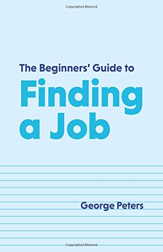 The Beginners' Guide to Finding a Job