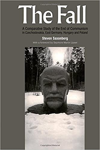 The Fall: A Comparative Study of the End of Communism in Czechoslovakia, East Germany, Hungary and Poland (International Studies in Global Change)