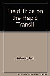 Field Trips on the Rapid Transit