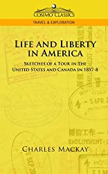 Life and Liberty in America, Sketches of a Tour in the United States and Canada in 1857-8 (Cosimo Classics Travel & Exploration)