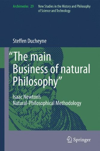 The main Business of natural Philosophy: Isaac Newton's Natural-Philosophical Methodology (Archimedes)