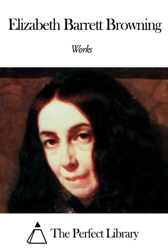 Works of Elizabeth Barrett Browning (The Best Thing In The World By Elizabeth Barrett Browning)