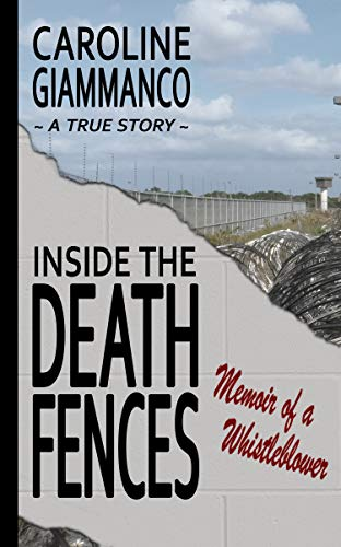 Inside the Death Fences: Memoir of a Whistleblower by [Giammanco, Caroline]