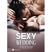 Sexy Wedding: Faux mariage & vrai désir (French Edition)