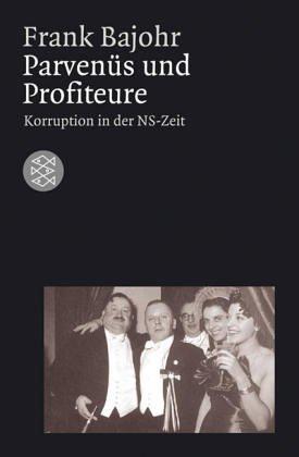 Parvenüs und Profiteure: Korruption in der NS-Zeit