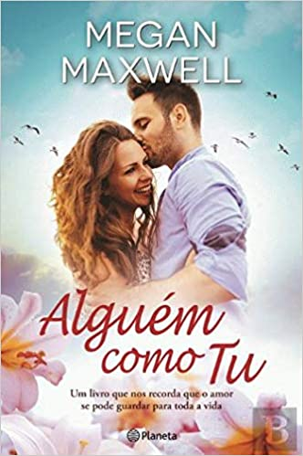 Alguém Como Tu Portuguese Edition 9789897771163 Megan Maxwell Books